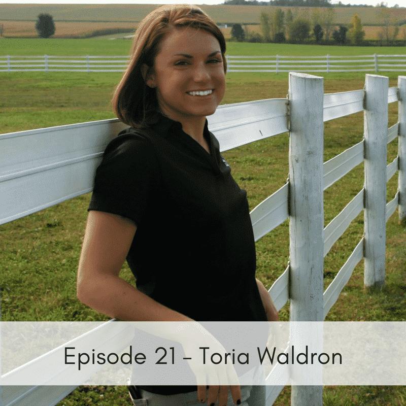 Episode 21 – Toria Waldron, Equine Medical Director