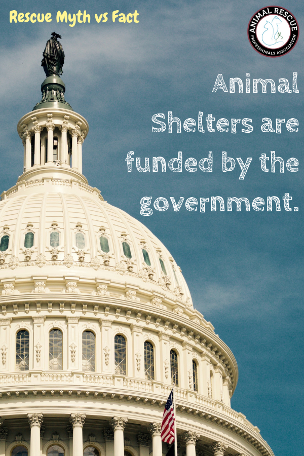 Animal Shelters are funded by the government.