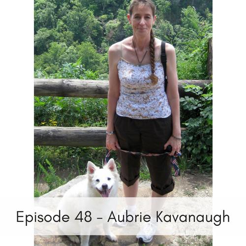 Episode 48 – Aubrie Kavanaugh