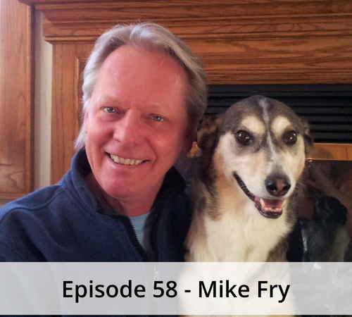 Episode 58 – Mike Fry