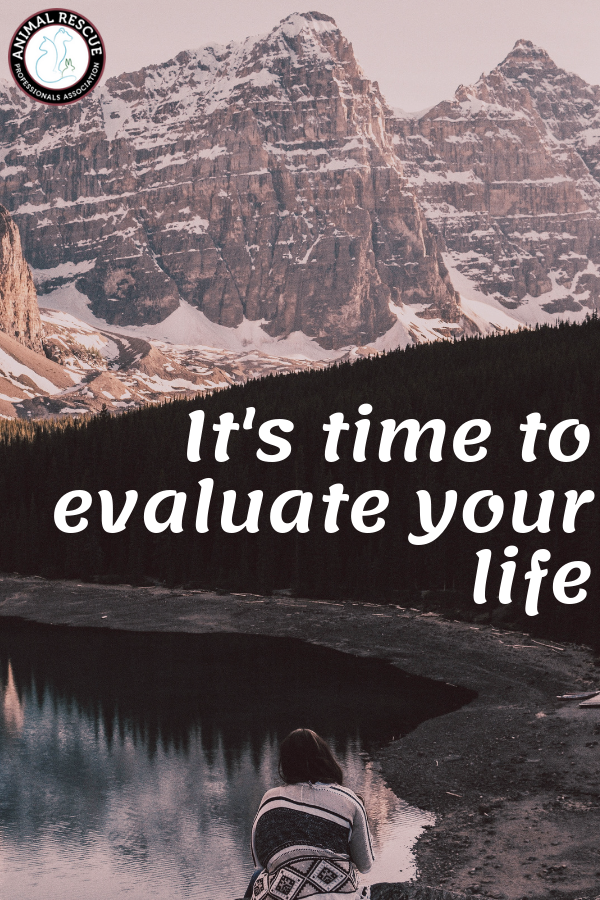 It's time to evaluate your life