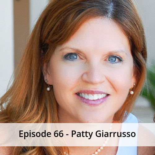 Episode 66 – Patty Giarrusso
