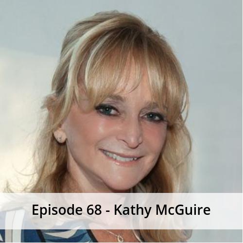 Episode 68 – Kathy McGuire
