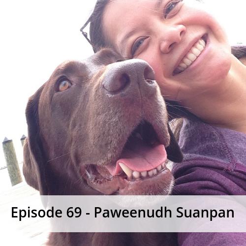 Episode 69 – Paweenudh Suanpan