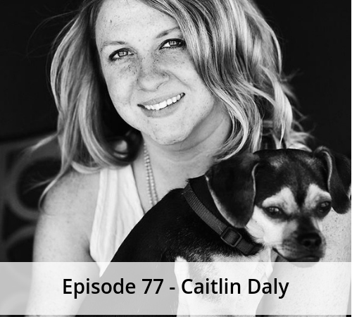 Episode 77 – Cait Daly