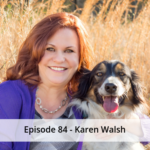 Episode 84 – Karen Walsh