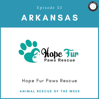 Animal Rescue of the Week: Episode 53 – Hope Fur Paws Rescue